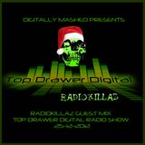 Top Drawer Digital Show Guest Mix Volume 5 Digitally Mashed Presents Radiokillaz