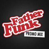 Father Funk Promo Mix May 2012