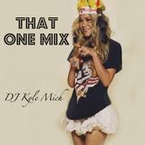 That One Mix - DJ Kyle Mich