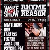 The World Famous Wake Up Show with Sway & King Tech: Featured Guests- Rhyme & Reason Radio