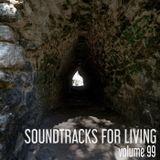 Soundtracks for Living - Volume 99