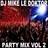DJ Mike Le Doktor - Party Mix Vol 2 (Section 2018)