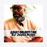 #deep house DJ Jaymz Nylon – Adult Selections #258