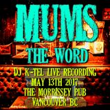 DJ K-Tel Mother's Day Mix live recording from The Morrissey Pub Vancouver 20170513