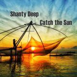 Shanty Deep - Catch the Sun