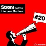 Strøm podcast #20 ft Jerome Martinez