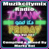 Marky Boi - Muzikcitymix Radio Mix Vol.381