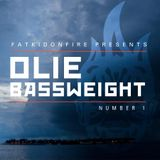 Fat Kid On Fire Presents # 1 Olie Bassweight March 2013