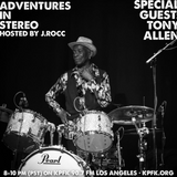 ADVENTURES IN STEREO w/ TONY ALLEN