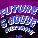 Future & G House Mixtape by FRIIK
