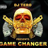 DJ TERO GAME CHANGER MIX VOL 1 2017