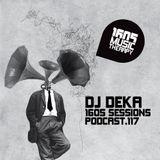 1605 Podcast 117 with DJ Deka