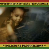 woodboys soundsystem - back to the reggaedance  (remastered from mixtape)