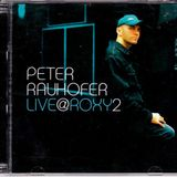 Peter Rauhofer - Live @ Roxy Vol. 02 CD1 [2003]