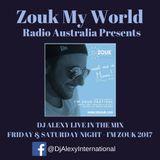 DJ Alexy Live - Friday & Saturday Night for I'M Zouk 2017 - Zouk My World Radio Australia