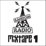Random Radio Mixtape 1