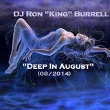 DJ Ron King Burrell - Deep In August (08/2014