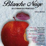 08 décembre 2015 - Blanche Neige Ou Le Miroir Des Princesses