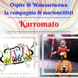 Nel programma Wawawiwowa ospite la compagnia Karromato