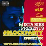 Mista Bibs - #BlockParty Episode 30 (Current R&B,HipHop & Dancehall) Follow me on twitter @mistabibs