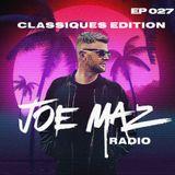 Joe Maz Radio EP 027 (CLASSIQUES EDITION)