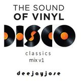 The Sound Of Vinyl Disco Classics Mix v1 by DeeJayJose