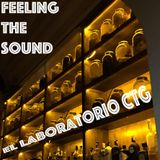 FEELING THE SOUND... EL LABORATORIO CTG By GR