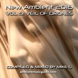 Veil Of Drones - New Ambient 2016 vol. 5 mixed by Mike G