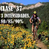 clase 37 intevalos  3 intesidades-80/85/90%
