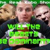 The Real Kobo Show - Will the BEASTS be dominant?