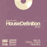 House Definition #010 - Guest DJs: Chico Alves & Niveska