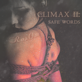 Climax II: Safe Words