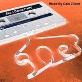 Retro Dance Party ! Mixed By Gabi Zilbert