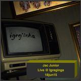 Jac Junior - DJ set live @ Igreginga (18jun15)