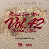 Break Time Mix Vol.42 (Bachata Edition)