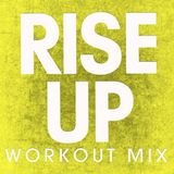 Rise Up Workout Mix