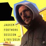 JAUKEM FOOTWORK SESSION MARCH 2019
