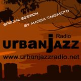 Special Massa Takemoto Late Lounge Session - Urban Jazz Radio Broadcast #10:2