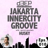 Eps.010: Jakarta Innercity Groove with Andezzz