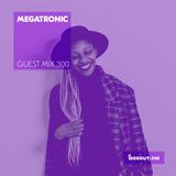 Guest Mix 300 - Megatronic [26-02-2019]