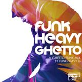Funk Heavy Ghetto