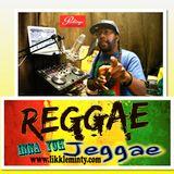 Reggae Inna Yuh Jeggae 10- 4 - 17