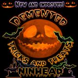 Demented Tricks and Treats
