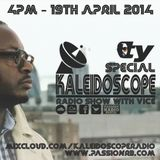 Kaleidoscope Show #26 | 19th April 2014 | TY Special & Record Store Day 14 | w/ Vice | Passion Radio