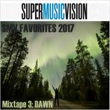 SMV Favorites 2017 - Mix 3 DAWN