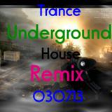 Trance Underground House Friday Remix 030713