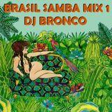 DJ BRONCO - BRASIL SAMBA MIX #1 (2014)