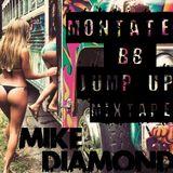 Mike Diamond @ Montate BB JumpUp MixTape