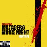 DJ POSITIVO - MATADERO MOVIE NIGHT MIXTAPE