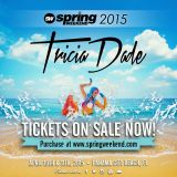 Spring Weekend 2015 - Tricia Dade - Live Set -   4-11-2015